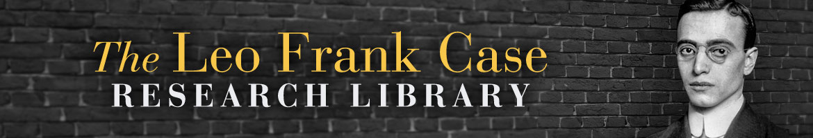 The Leo Frank Case Research Library
